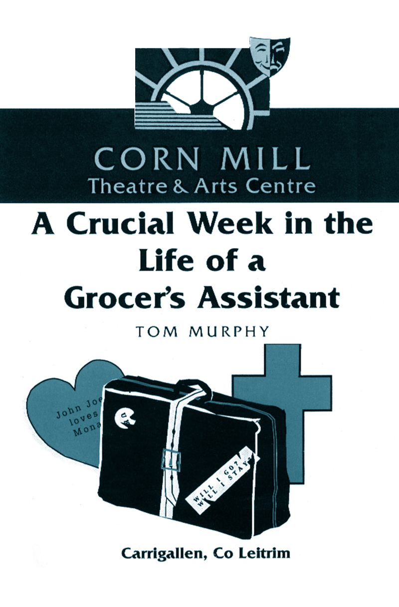 A Crucial Week in the Life of a Grocer's Assistant | Corn Mill Theatre Group