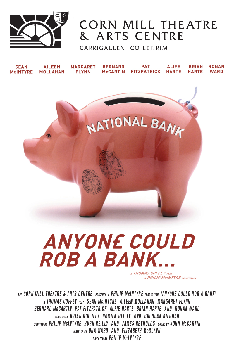 Anyone Could Rob A Bank | Corn Mill Theatre Group