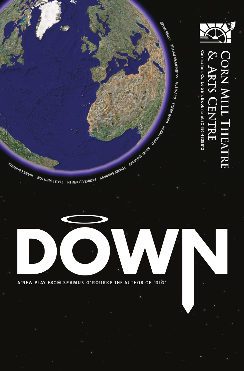 Down by Seamus O'Rourke | Corn Mill Theatre Group
