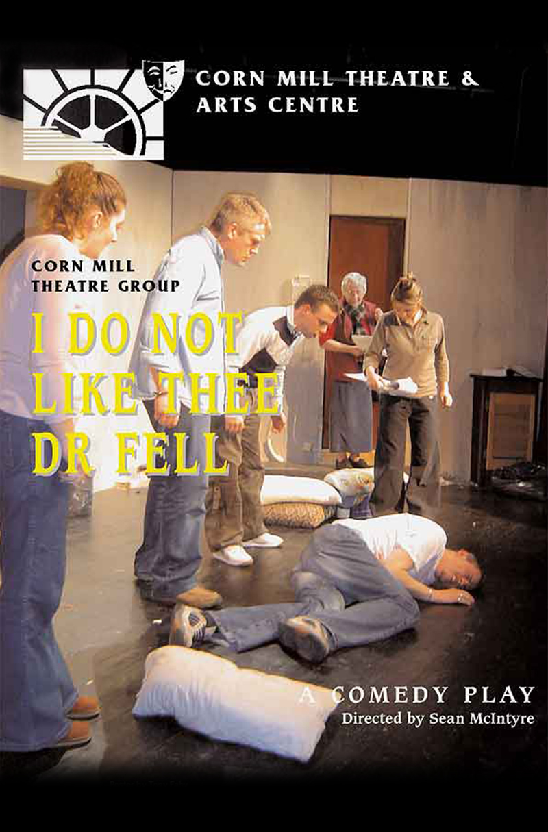 I Do Not Like Thee, Dr Fell | Corn Mill Theatre Group
