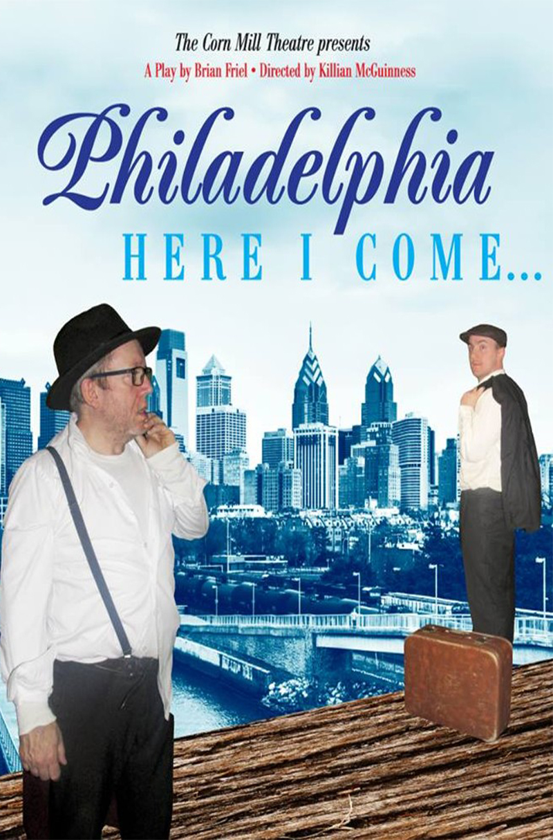 Philadelphia, Here I Come! | Corn Mill Theatre Group