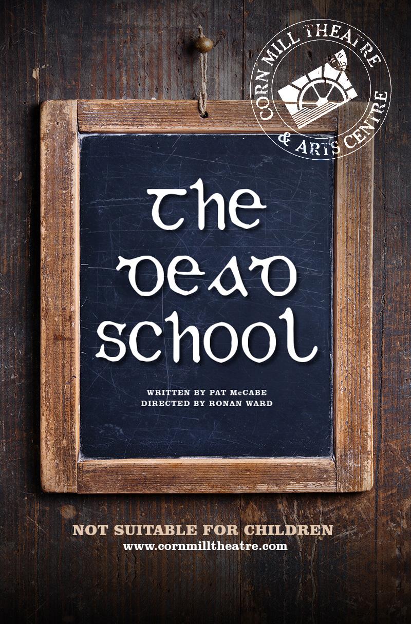 The Dead School | Corn Mill Theatre Group