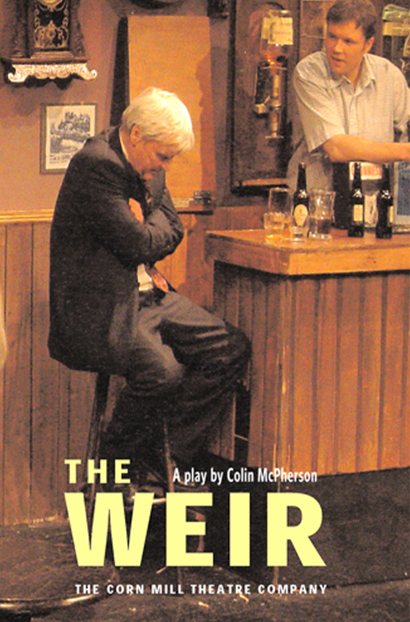 The Weir | Corn Mill Theatre Group